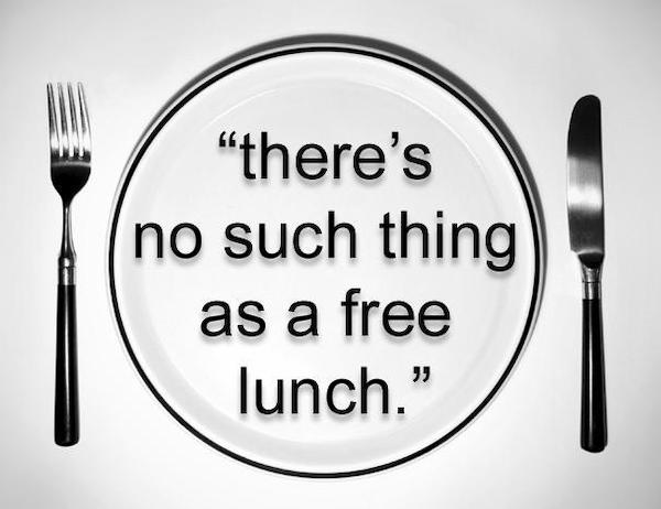 Theres-no-such-thing-as-a-free-lunch-quote-1